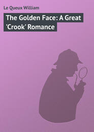 The Golden Face: A Great 'Crook' Romance