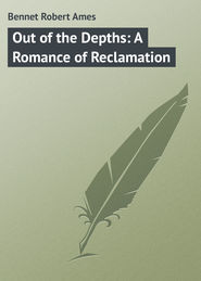 Out of the Depths: A Romance of Reclamation