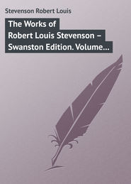 The Works of Robert Louis Stevenson – Swanston Edition. Volume 21
