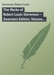 The Works of Robert Louis Stevenson – Swanston Edition. Volume 12