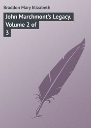 John Marchmont's Legacy. Volume 2 of 3