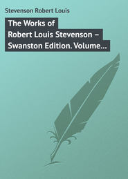 The Works of Robert Louis Stevenson – Swanston Edition. Volume 5