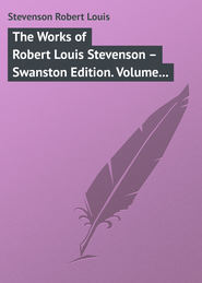 The Works of Robert Louis Stevenson – Swanston Edition. Volume 8