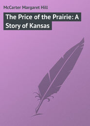 The Price of the Prairie: A Story of Kansas
