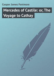 Mercedes of Castile: or, The Voyage to Cathay