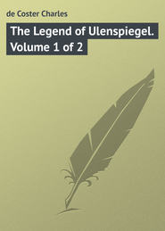The Legend of Ulenspiegel. Volume 1 of 2