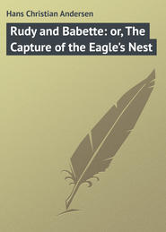 Rudy and Babette: or, The Capture of the Eagle's Nest