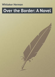 Over the Border: A Novel