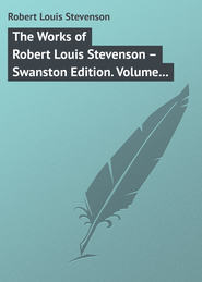The Works of Robert Louis Stevenson – Swanston Edition. Volume 24
