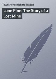 Lone Pine: The Story of a Lost Mine