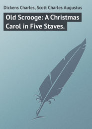 Old Scrooge: A Christmas Carol in Five Staves.
