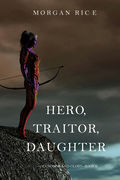 Hero, Traitor, Daughter