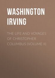 The Life and Voyages of Christopher Columbus (Volume II)