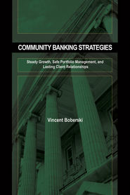 Community Banking Strategies. Steady Growth, Safe Portfolio Management, and Lasting Client Relationships
