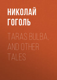 Taras Bulba, and Other Tales