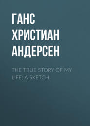 The True Story of My Life: A Sketch