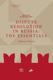 Dispute Resolution in Russia: the essentials