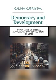 Democracy and Development. Importance of liberal approaches for development of State